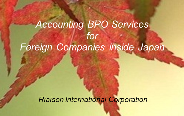 Accounting & Liaison BPO and Consulting Services for Foreign Companies inside Japan