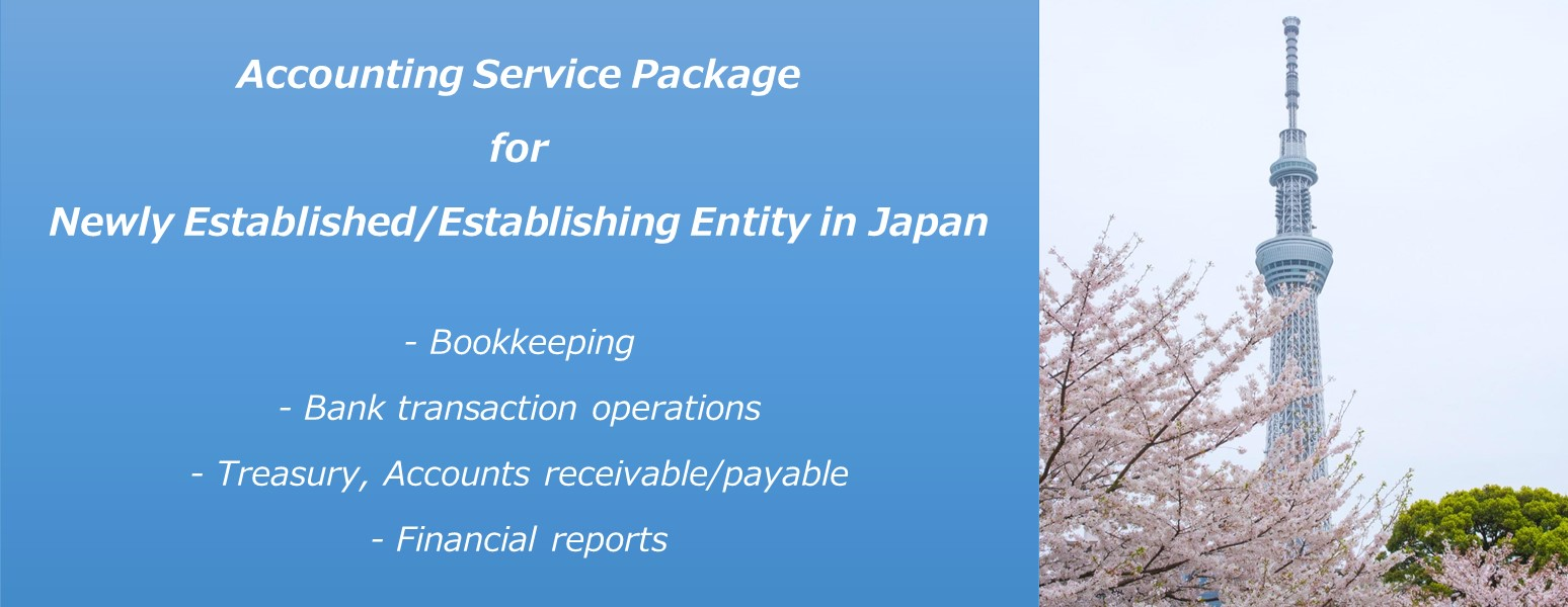 Bilingual Accounting Service Package for Newly Established/Establishing Foreign Companies inside Japan